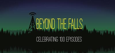Cover art for Beyond The Falls: Celebrating 100 Episodes