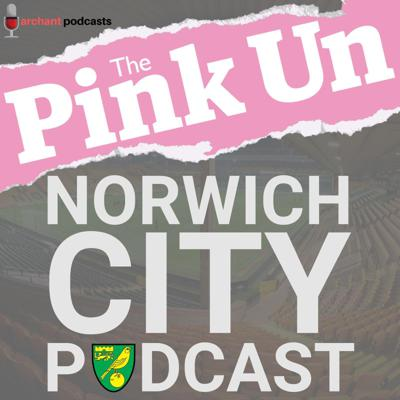 The weekly podcast dedicated to Norwich City Football Club, brought to you by the iconic PinkUn and its award-winning Canaries correspondents following City home and away. Visit http://pinkun.com for all the latest NCFC news - and get in touch with the podcast crew via all the usual social media channels, or with an email to thepinkun@archant.co.uk