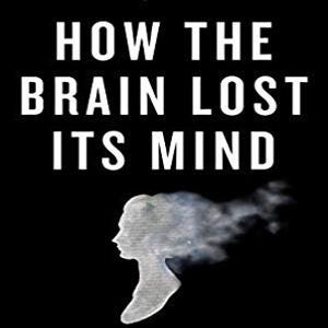 Cover art for Ep 332: How the Brain Lost Its Mind