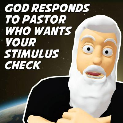 Cover art for God Responds To Pastor Who Wants Your Stimulus Check