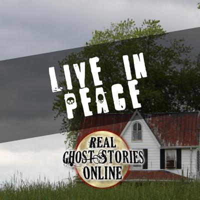 Cover art for Live In Peace | True Ghost Stories