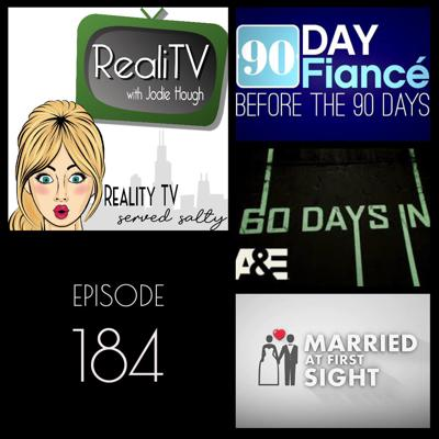 Cover art for 184: 90 Day Fiance, Married at First Sight & 60 Days In