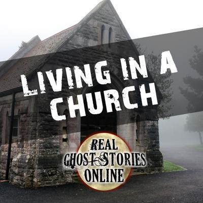 Cover art for Living In A Church | True Ghost Stories