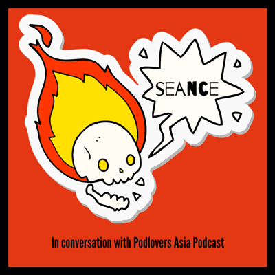 Cover art for Seance: In conversation with Podlovers Asia Podcast