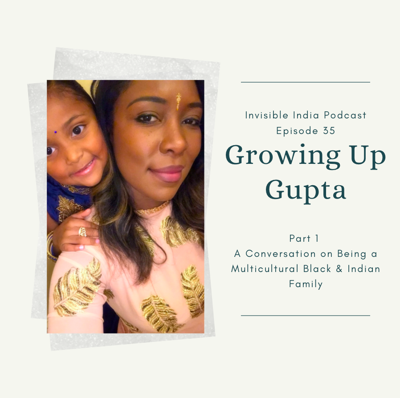 Cover art for 35: Multicultural Black & Indian Family - Growing Up Gupta - Part 1
