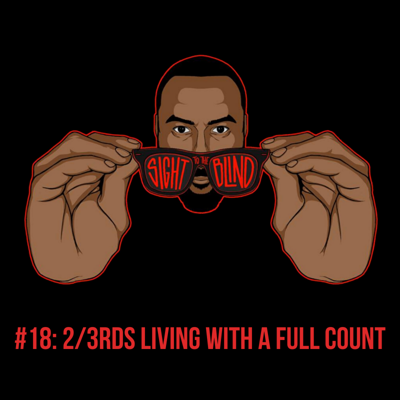 Cover art for #18: 2/3rds Living With A Full Count