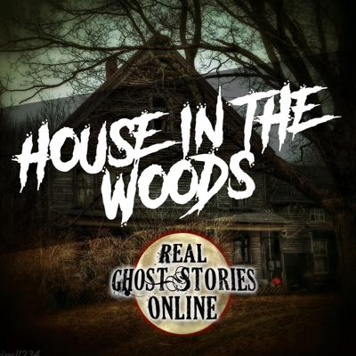 Cover art for House In The Woods | True Ghost Stories