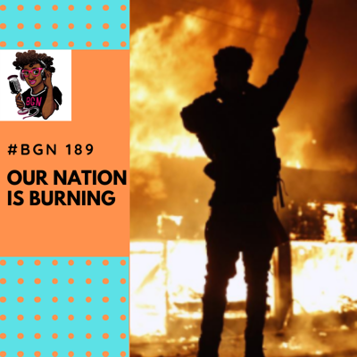 Cover art for BGN #189 I Our Nation is Burning