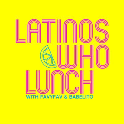 Latinos Who Lunch is a podcast hosted by artist FavyFav and art historian Babelito. Join them as they discuss everything from pop culture and art to issues of race, gender and class in Latinx communities.