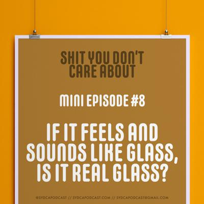 Cover art for Mini-Episode #8: If It Feels and Sounds Like Glass, Is It Real Glass?