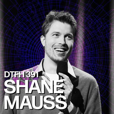 Cover art for 391: Shane Mauss