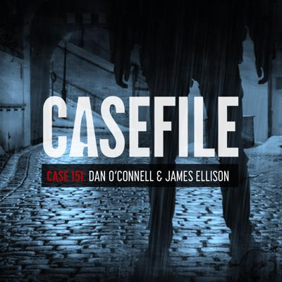 Cover art for Case 151: Dan O'Connell & James Ellison