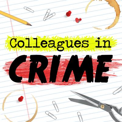 Colleagues in Crime