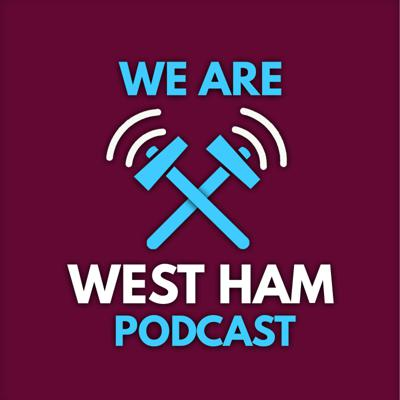 We Are West Ham Podcast