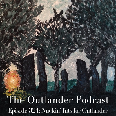 Cover art for 324: Nuckin' futs for Outlander