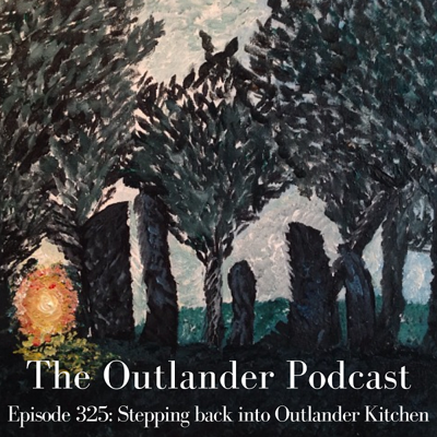 Cover art for 325: Stepping back into Outlander Kitchen