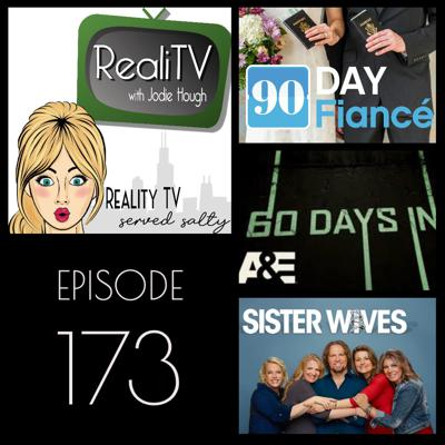 Cover art for 173: 90 Day Fiance, Sister Wives & 60 Days In