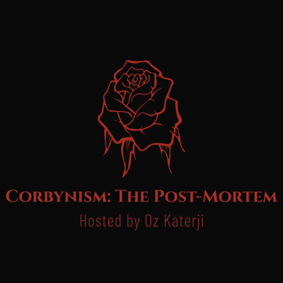 Corbynism: The Post-Mortem is a limited Podcast series investigating Corbynism, and the impact Jeremy Corbyn's tenure as Labour leader had on British politics, hosted by Oz Katerji.