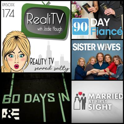 Cover art for 174: 90 Day Fiance, Sister Wives, Married at First Sight & 60 Days In