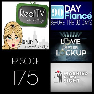 Cover art for 175: 90 Day Fiance Before the 90 Days, Love After Lockup & Married at First Sight