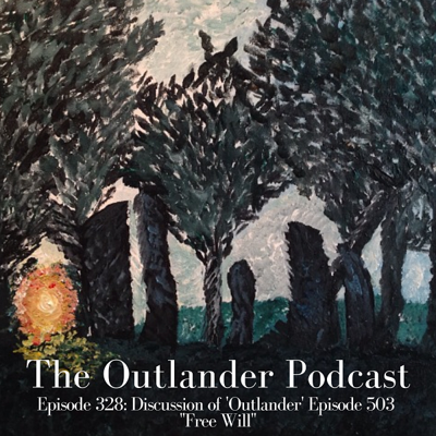 """Cover art for 328: Discussion of 'Outlander' Episode 503 """"Free Will"""""""