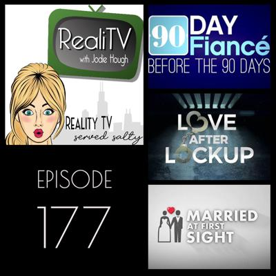 Cover art for 177: 90 Day Fiance Before the 90 Days, Love After Lockup & Married at First Sight