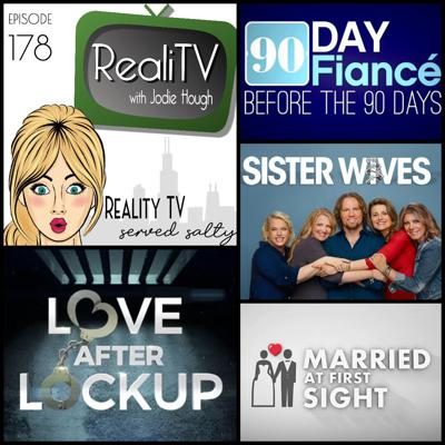Cover art for 178: 90 Day Fiance Before the 90 Days, Love After Lockup, Sister Wives & Married at First Sight