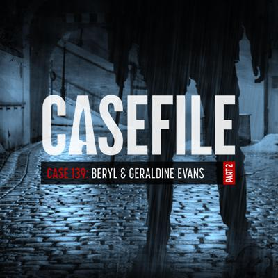 Cover art for Case 139: Beryl & Geraldine Evans (Part 2)