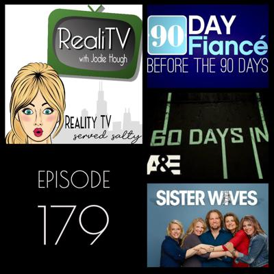 Cover art for 179: 90 Day Fiance Before the 90 Days, Sister Wives & 60 Days In