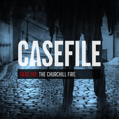Cover art for Case 142: The Churchill Fire