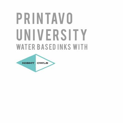 Cover art for Printavo University 105 | Water Based Screen Printing Inks with Night Owls Print