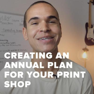 Cover art for Creating an Annual Plan for Your Screen Printing Shop (This is THE KEY!)