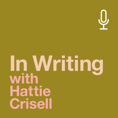 In Writing with Hattie Crisell