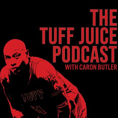 The Tuff Juice Podcast with Caron Butler