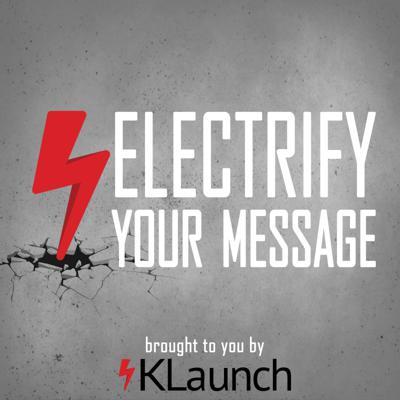 Electrify Your Message