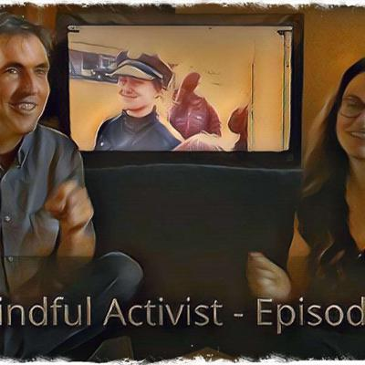 Cover art for Episode 4 - Introducing The Mindful Activist Early Days