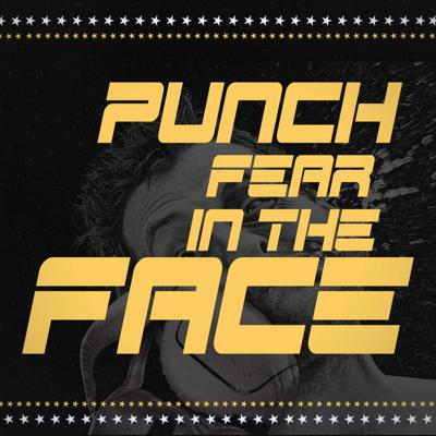 Cover art for Punch Fear in the Face: Fear of the Unknown/Anxiety