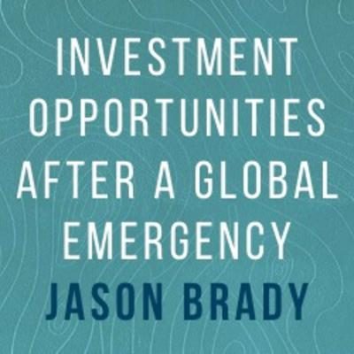 Cover art for Jason Brady: Investment opportunities during a global emergency