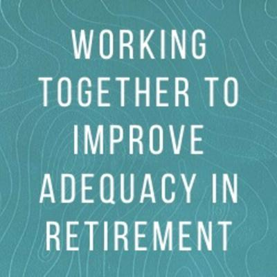 Cover art for Lara Bourguignon and Liz Hughes: Working together to improve adequacy in retirement