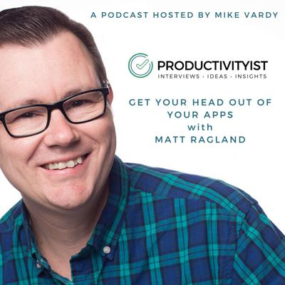 Cover art for Get Your Head Out of Your Apps with Matt Ragland