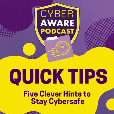 Cover art for Quick Tips: Five Clever Hints to Stay Cybersafe