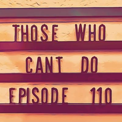 Those Who Can't Do