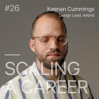 Cover art for #26 Keenan Cummings (Design Lead, Airbnb) - Finding Your Product's Level of Readiness and Manifesting Design systems