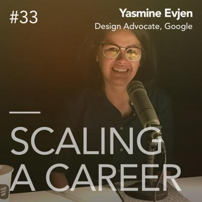 Cover art for #33 Yasmine Evjen (Design Advocate, Google) - What is design if not a way to tell a story