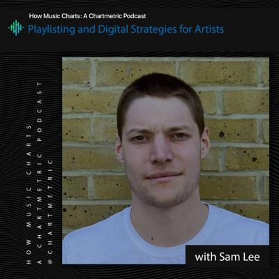 Cover art for Playlisting and Digital Strategies for Artists With Songular's Sam Lee