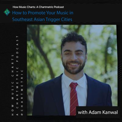 Cover art for How to Promote Your Music in Southeast Asian Trigger Cities With Adam Kanwal
