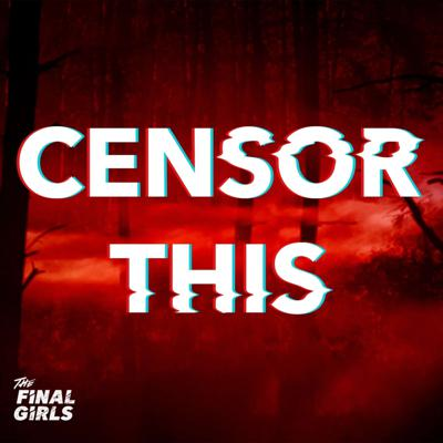 Cover art for Censor This #1: What Masterpiece Are We Dissecting Today
