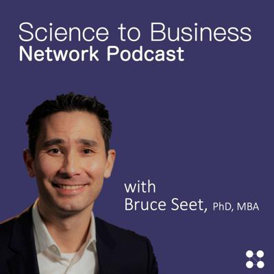 Science to Business Network (S2BN) Podcast