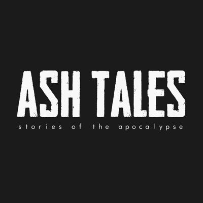 Ash Tales | Stories of the Apocalypse