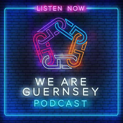 WE ARE GUERNSEY PODCAST